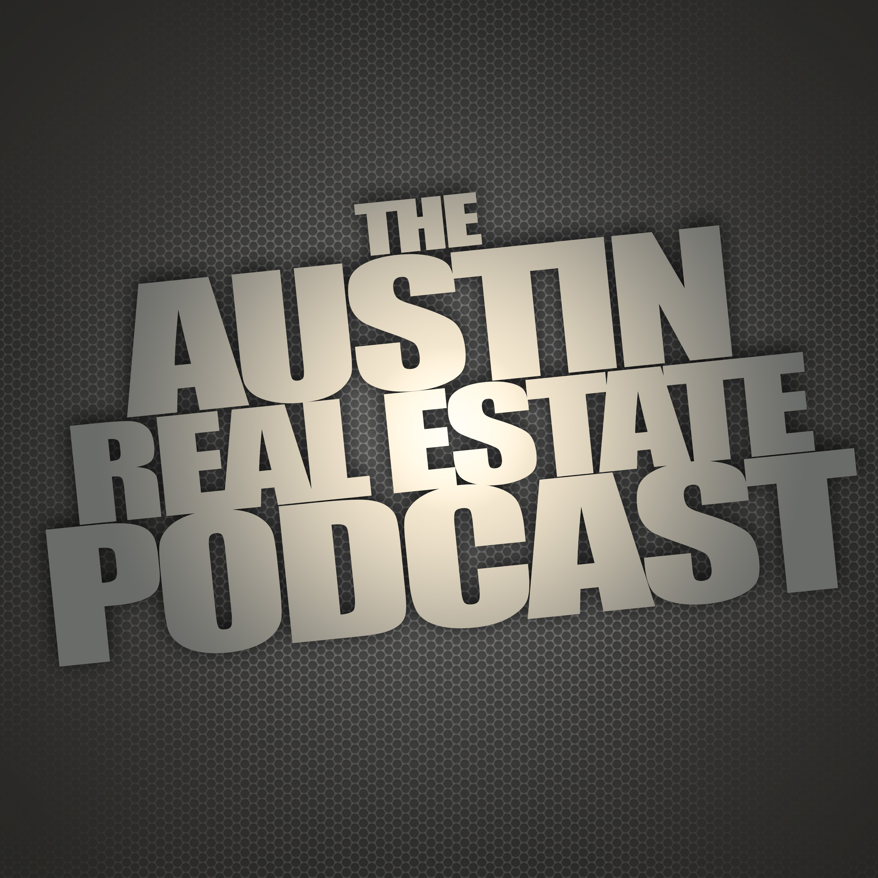 The Austin Real Estate Podcast